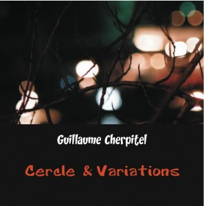 Guillaume Cherpitel - Cercle et Variations
